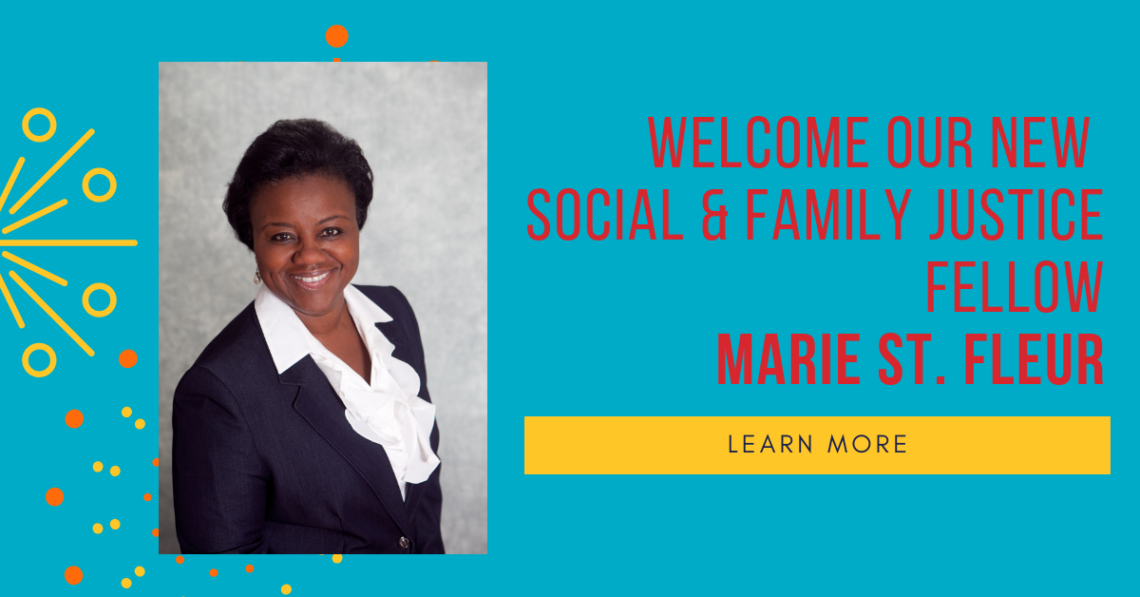 Welcome our new Social & Family Justice fellowMarie St. Fleur