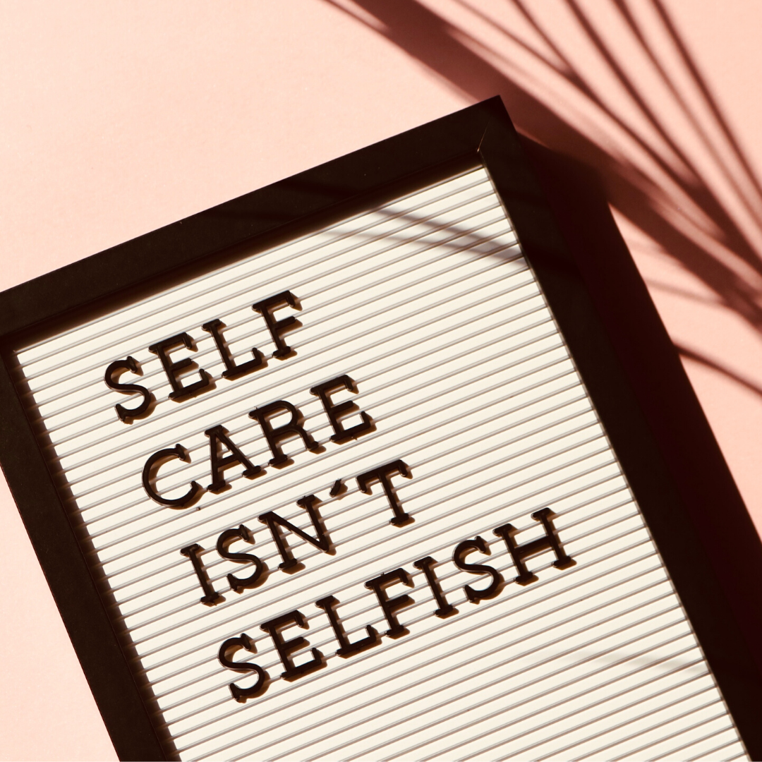 Self-care isn't selfish sign